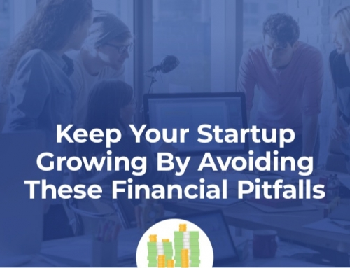 Keep Your Startup Growing By Avoiding These Financial Pitfalls