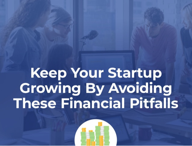 Keep Your Startup Growing By Avoiding These Financial Pitfalls | SCRIBACEOUS.COM